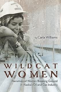 Wildcat Women: Narratives of Women Breaking Ground in Alaska's Oil and Gas Industry