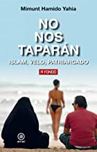 No nos taparán. Islam, velo, patriarcado (A fondo nº 36) (Spanish Edition)
