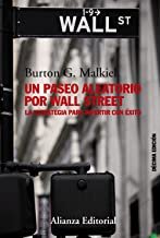 Un paseo aleatorio por Wall Street / A Random Walk Down Wall Street: La estrategia para invertir con éxito / The strategy ...