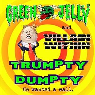 Trumpty Dumpty [Explicit]