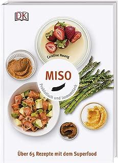 Miso: Probiotisch und immunstark. Über 65 Rezepte mit dem S