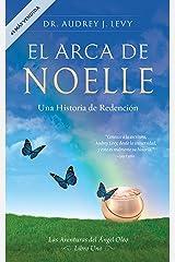 EL ARCA DE NOELLE: Una Historia de Redención (The Adventures of the Angel Oleo nº 1) (Spanish Edition) Kindle Edition