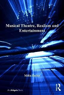 Musical Theatre, Realism and Entertainment (Ashgate Interdisciplinary Studies in Opera)