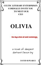 Olivia: a deep dark Devon life (The Party at the End of Time)