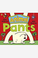 Animal Pants: from the bestselling Pants series Kindle Edition