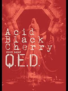 """Acid Black Cherry:2009 tour """"Q.E.D."""""""