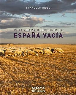 Rutas para descubrir la España vacía: Amazon.es: Ribes Gegúndez, Francesc: Libros