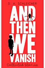 And Then We Vanish: Collected Stories Kindle Edition