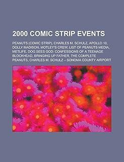 2000 Comic Strip Disestablishments: Peanuts, Charles M. Schulz, Apollo 10, Dolly Madison, Motley's Crew, List of Peanuts M...