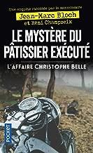 Le Mystère du pâtissier exécuté - L'Affaire Christophe Belle