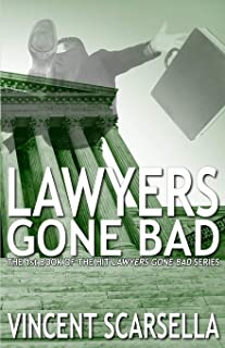 Lawyers Gone Bad (Book 1 of The Lawyers Gone Bad Series)