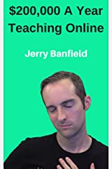 $200,000 A Year Teaching Online Kindle Edition