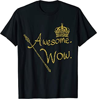 Awesome Wow - King George Gold Crown T-Shirt