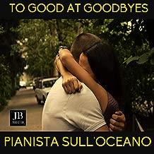 Too Good at Goodbyes (Instrumental Piano Version)