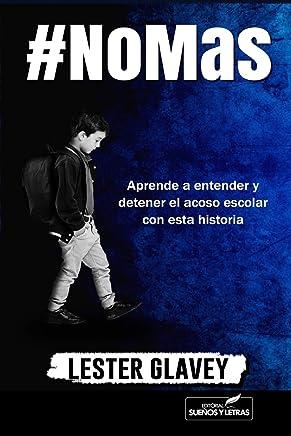 #NoMas: Aprende a entender y detener el acoso escolar (Spanish Edition) - Kindle edition by Lester Glavey. Children Kindle eBooks @ Amazon.com.