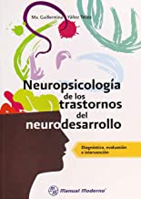 Neuropsicología de los trastornos del neurodesarrollo: