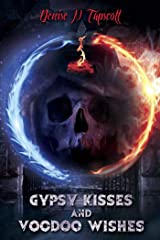 Gypsy Kisses and Voodoo Wishes Kindle Edition