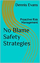 No Blame Safety Strategies: Proactive Risk Management
