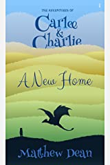 A New Home (The Adventures of Carlee & Charlie #1) Kindle Edition