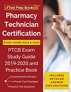 Pharmacy Technician Certification Study Guide 2019 & 2020: PTCB Exam Study Guide 2019-2020 and Practice Book [Includes Detailed Answer Explanations]
