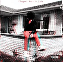 Thought I Was In Love [Explicit]