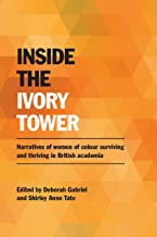 Inside the Ivory Tower: Narratives of women of colour surviving and thriving in British academia