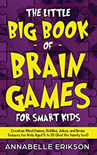 The Little Big Book of Brain Games for Smart Kids: Creative Mind Games, Riddles, Jokes, and Brain Teasers for Kids Aged 5 ...