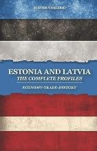 Estonia and Latvia: The Complete Profiles: Economy-Trade-History