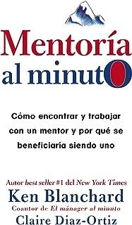 Mentoría al minuto: Cómo encontrar y trabajar con un mentor (Spanish Edition)