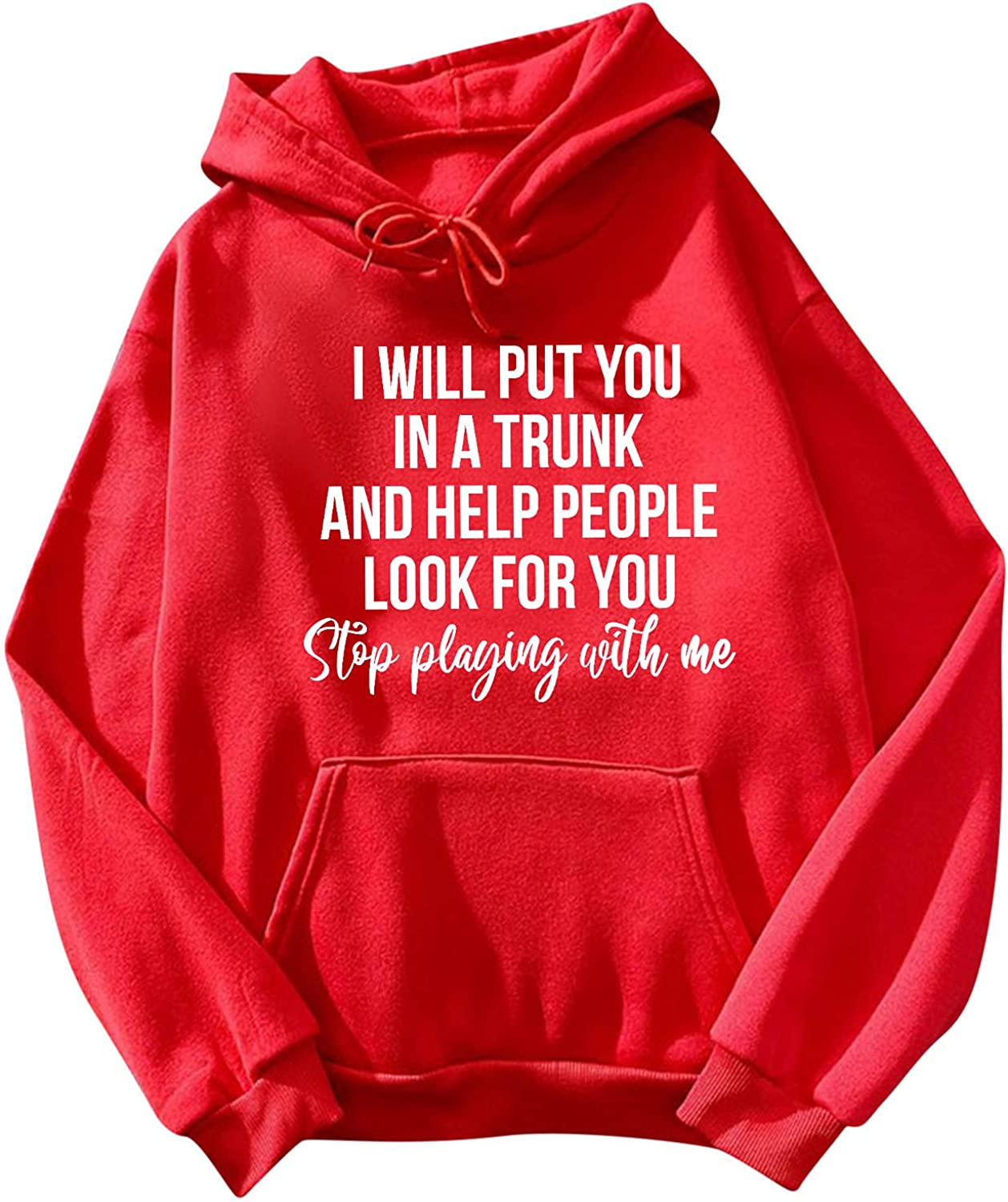 iLUGU Casual Hooded Sweatshirt, Women's I WILL PUT YOU IN A TRUNK Long Sleeve Front Pocket Drawstring Hoodies Pullover