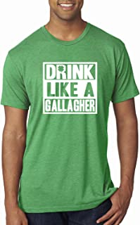 Drink Like a Gallagher | Funny Shameless Irish Drinking | Mens St. Patrick's Day Premium Tri Blend T-Shirt