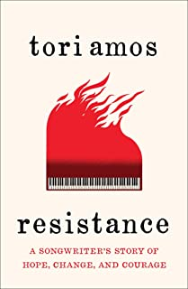Resistance: A Songwriter`s Story of Hope, Change, and Courage