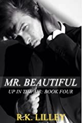 Mr. Beautiful (Up In The Air Book 4) Kindle Edition
