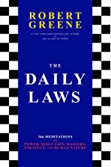 The Daily Laws: 366 Meditations on Power, Seduction, Mastery, Strategy, and Human Nature Kindle Edition