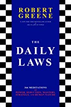 The Daily Laws: 366 Meditations on Power, Seduction, Mastery, Strategy, and Human Nature