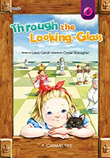 Through the Looking Glass (Caramel Tree Readers Level 6)