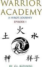 Warrior Academy: A Hiro's Journey - Episode 1
