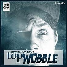 Germany's Next Top Wobble EP