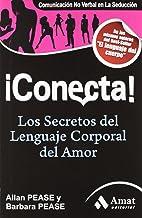 ¡Conecta!: Los secretos del lenguaje corporal en el amor (Amor Y Pareja (amat))