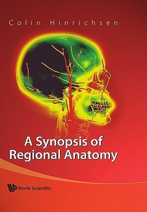 A Synopsis Of Regional Anatomy