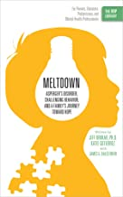 Meltdown: Asperger's Disorder, Challenging Behavior, and a Family's Journey Toward Hope (The ORP Library Book 1)