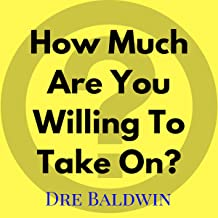 How Much Are You Willing to Take On?: Dre Baldwin's Daily Game Singles, Book 5
