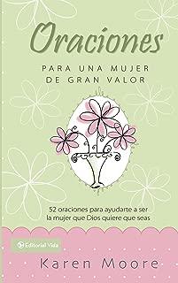 Oraciones para un mujer de gran valor: 52 oraciones para ayudarte a ser la mujer que Dios quiere que seas (Mujer de Valor) (Spanish Edition)