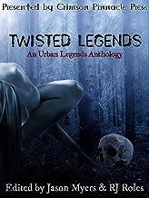 Twisted Legends: An Urban Legends Anthology