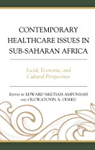 Contemporary Healthcare Issues in Sub-Saharan Africa: Social, Economic, and Cultural Perspectives (English Edition)