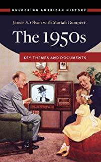The 1950s: Key Themes and Documents (Unlocking American History)
