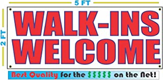 Walk-Ins Welcome 2x5 Banner Sign