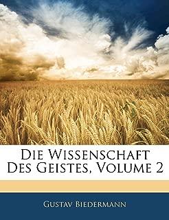 Die Wissenschaft Des Geistes, Volume 2 (German Edition)