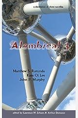 Alembical 3: A Distillation of Three Novellas Hardcover