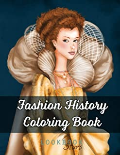 Fashion History Coloring Book: An Adult Coloring Book with Coloring Examples featuring Vintage Style Illustrations from Me...
